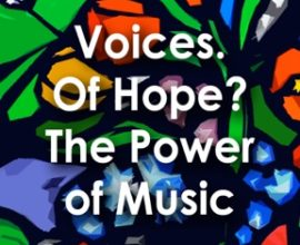 Voices of Hope: The Power of Music Part 1 – Lecture